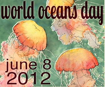 World Oceans Day, June 8, 2012